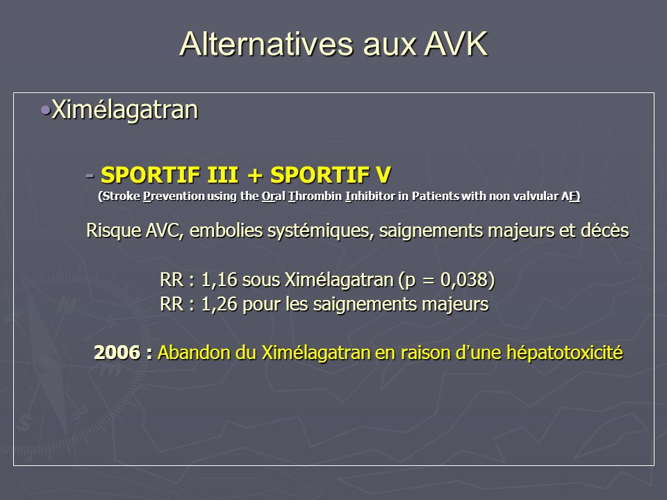 Alternatives aux AVK Ximélagatran - SPORTIF III + SPORTIF V
