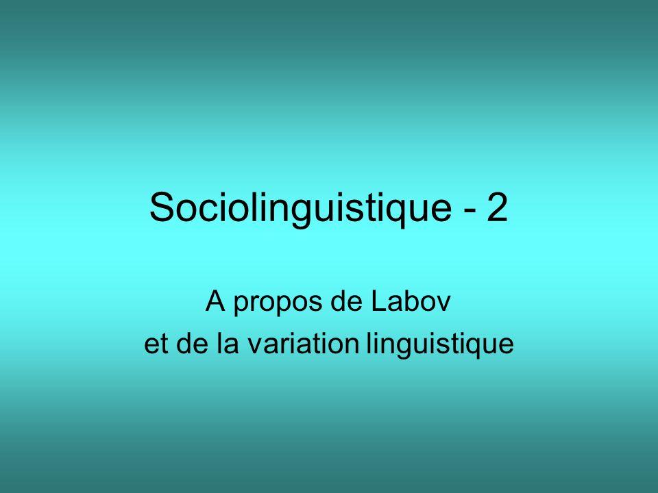 A propos de Labov et de la variation linguistique