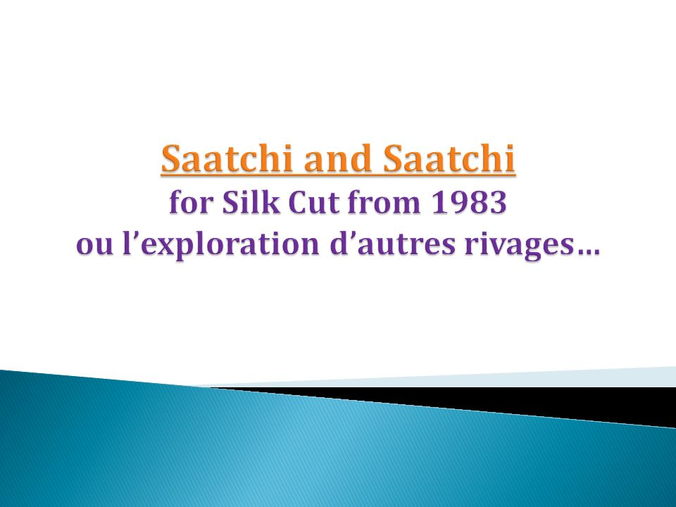 Saatchi and Saatchi for Silk Cut from 1983 ou l'exploration d'autres rivages…