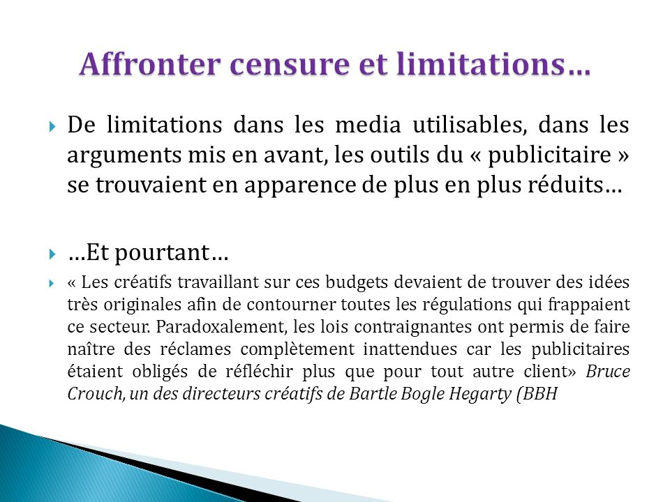 Affronter censure et limitations…