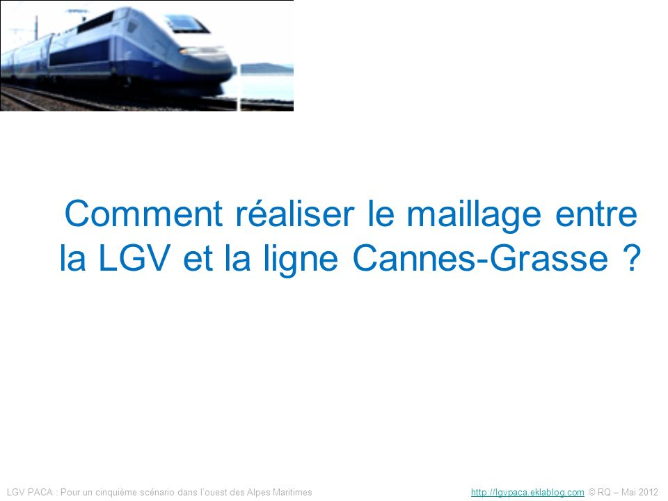 Comment réaliser le maillage entre la LGV et la ligne Cannes-Grasse