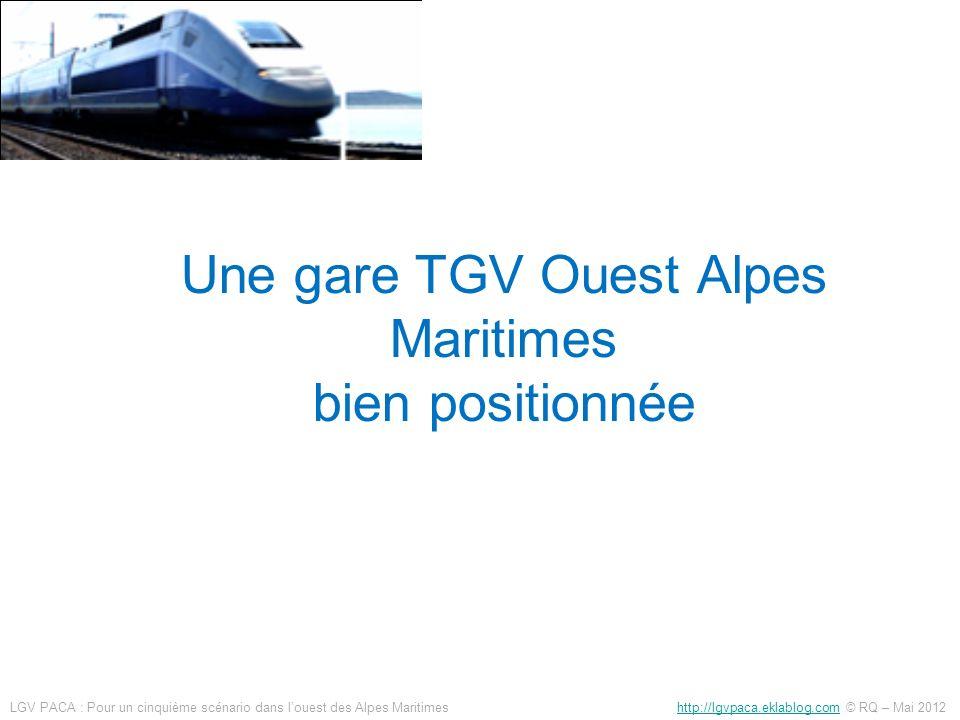 Une gare TGV Ouest Alpes Maritimes bien positionnée