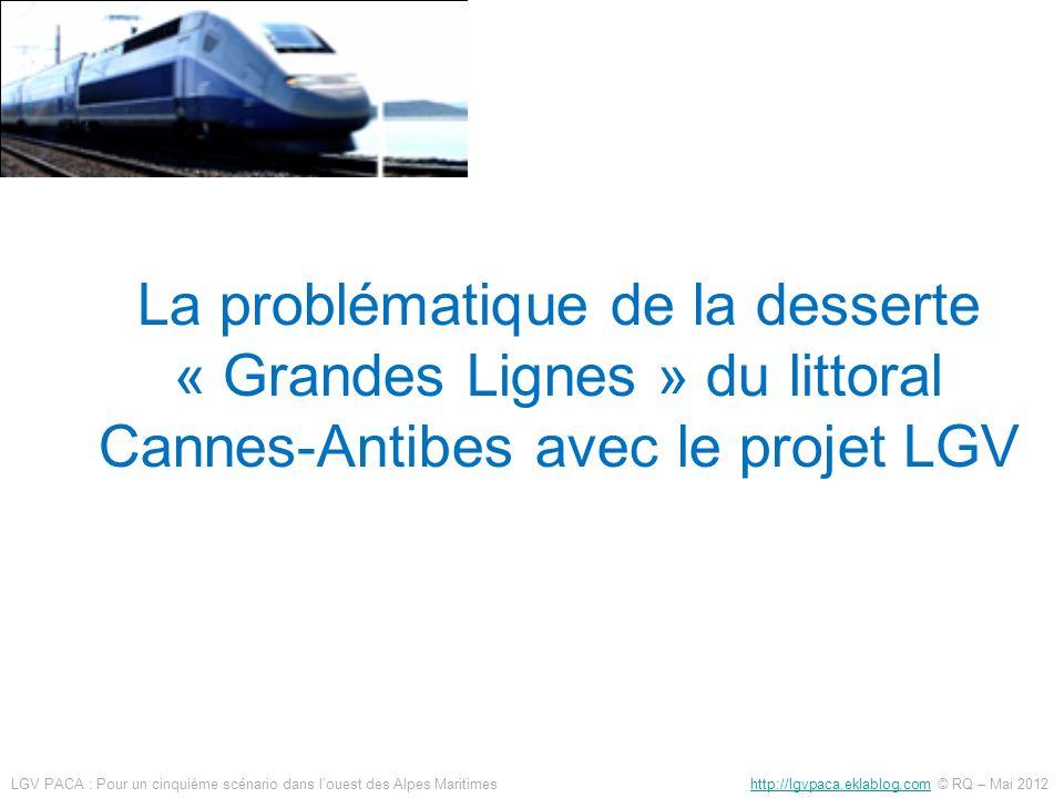 La problématique de la desserte « Grandes Lignes » du littoral Cannes-Antibes avec le projet LGV