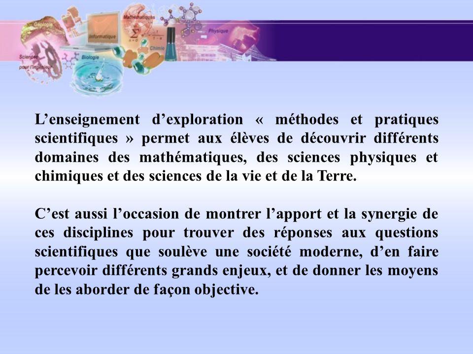 L'enseignement d'exploration « méthodes et pratiques scientifiques » permet aux élèves de découvrir différents domaines des mathématiques, des sciences physiques et chimiques et des sciences de la vie et de la Terre.