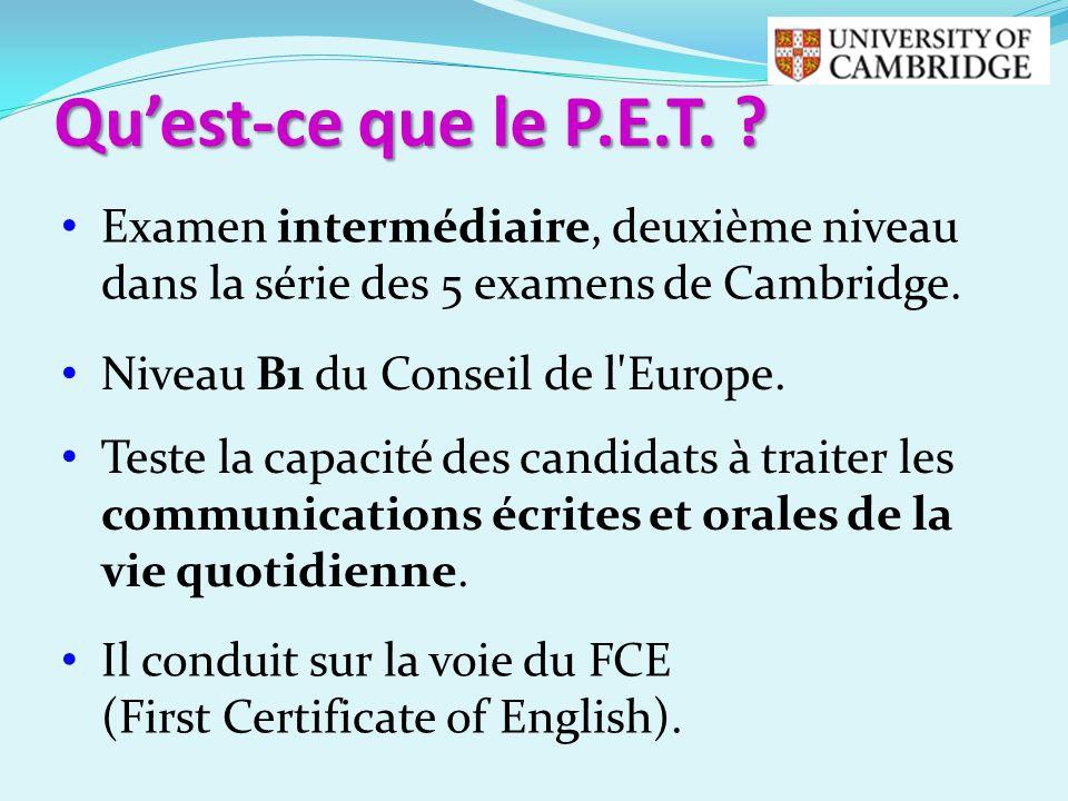 Qu'est-ce que le P.E.T. Examen intermédiaire, deuxième niveau dans la série des 5 examens de Cambridge.