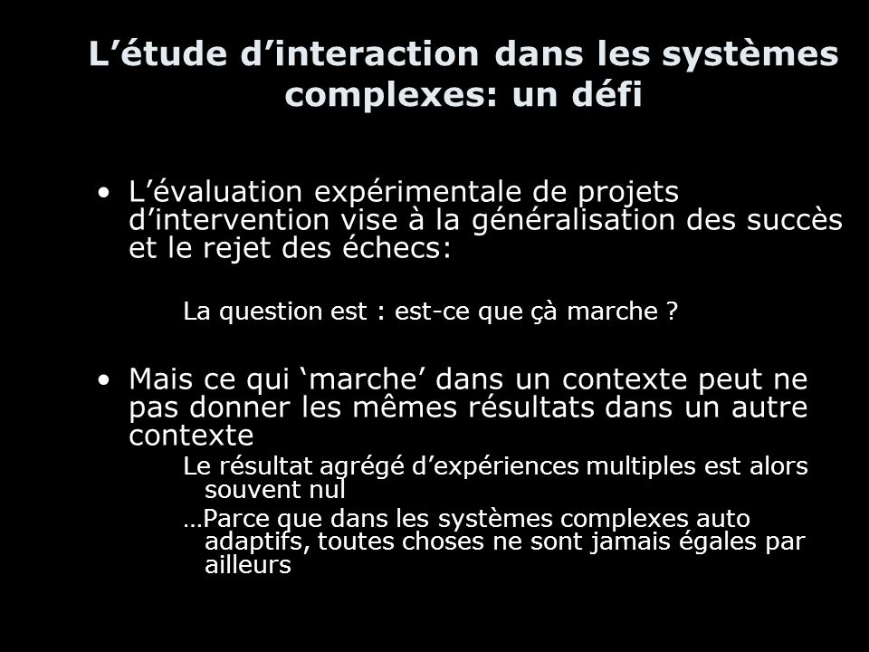 L'étude d'interaction dans les systèmes complexes: un défi