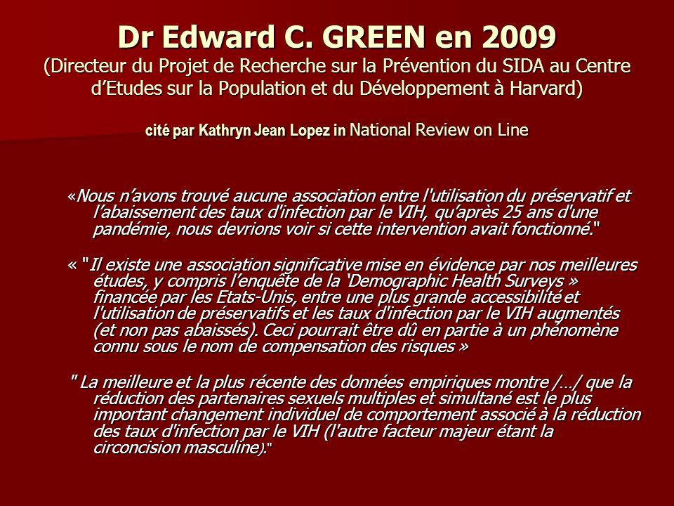 Dr Edward C. GREEN en 2009 (Directeur du Projet de Recherche sur la Prévention du SIDA au Centre d'Etudes sur la Population et du Développement à Harvard) cité par Kathryn Jean Lopez in National Review on Line