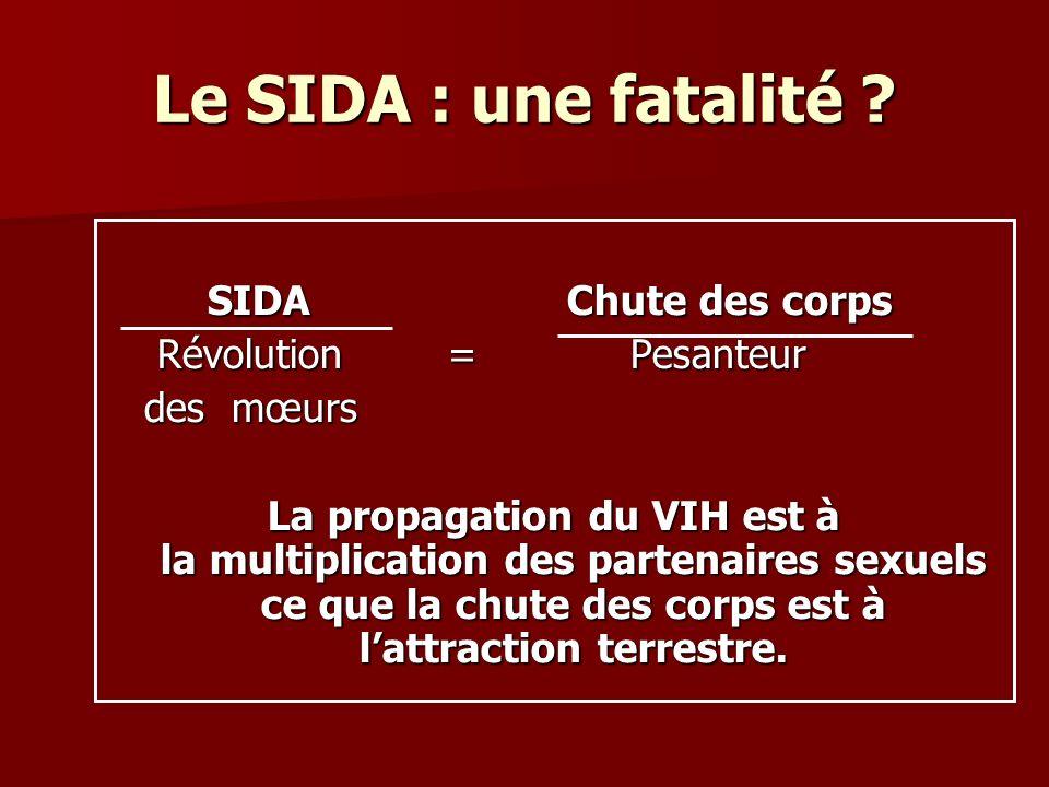 Le SIDA : une fatalité SIDA Chute des corps Révolution = Pesanteur