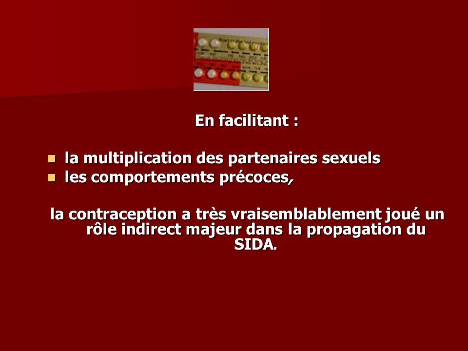 En facilitant : la multiplication des partenaires sexuels. les comportements précoces,