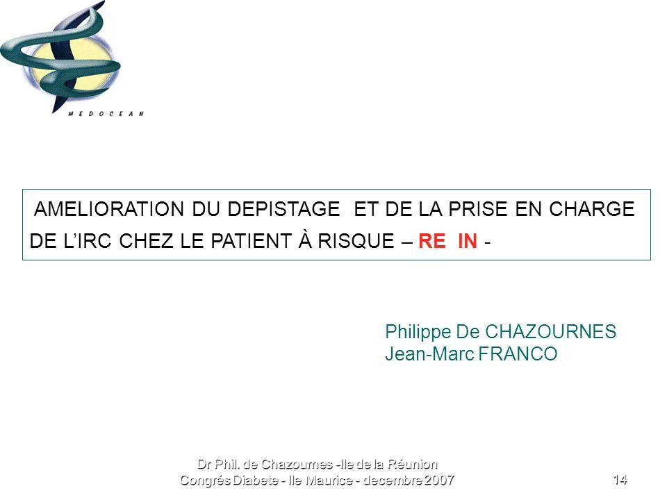 AMELIORATION DU DEPISTAGE ET DE LA PRISE EN CHARGE DE L'IRC CHEZ LE PATIENT À RISQUE – RE IN -
