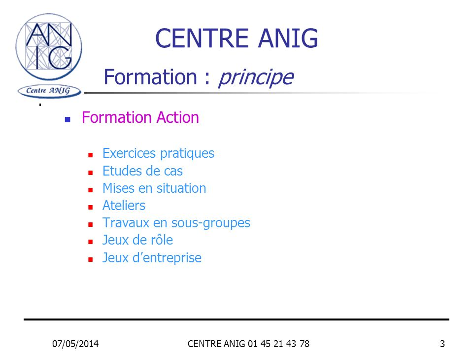CENTRE ANIG Formation : principe Formation Action Exercices pratiques
