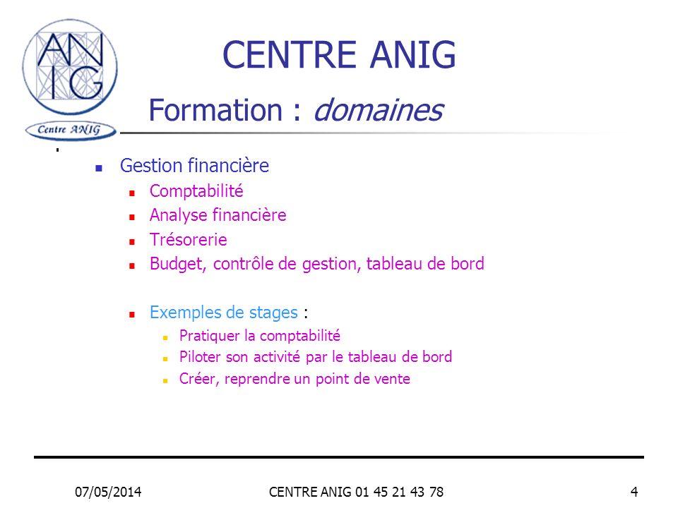 CENTRE ANIG Formation : domaines Gestion financière Comptabilité