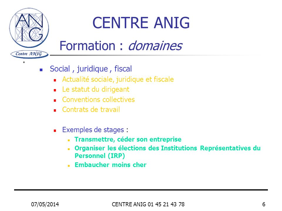 CENTRE ANIG Formation : domaines Social , juridique , fiscal