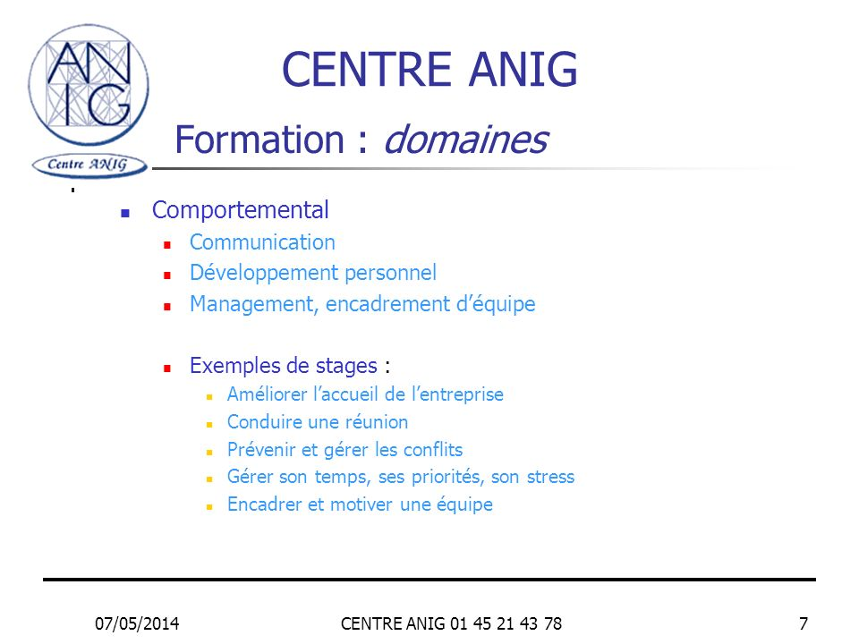 CENTRE ANIG Formation : domaines Comportemental Communication