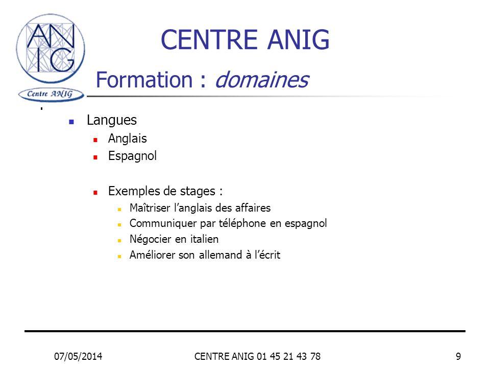 CENTRE ANIG Formation : domaines Langues Anglais Espagnol