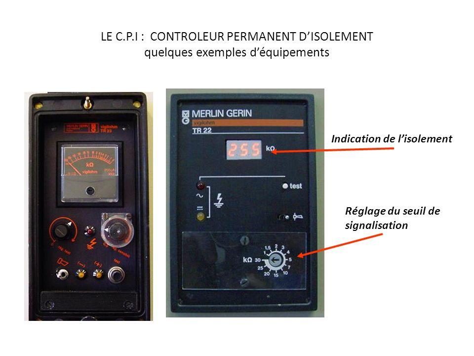 LE C.P.I : CONTROLEUR PERMANENT D'ISOLEMENT quelques exemples d'équipements