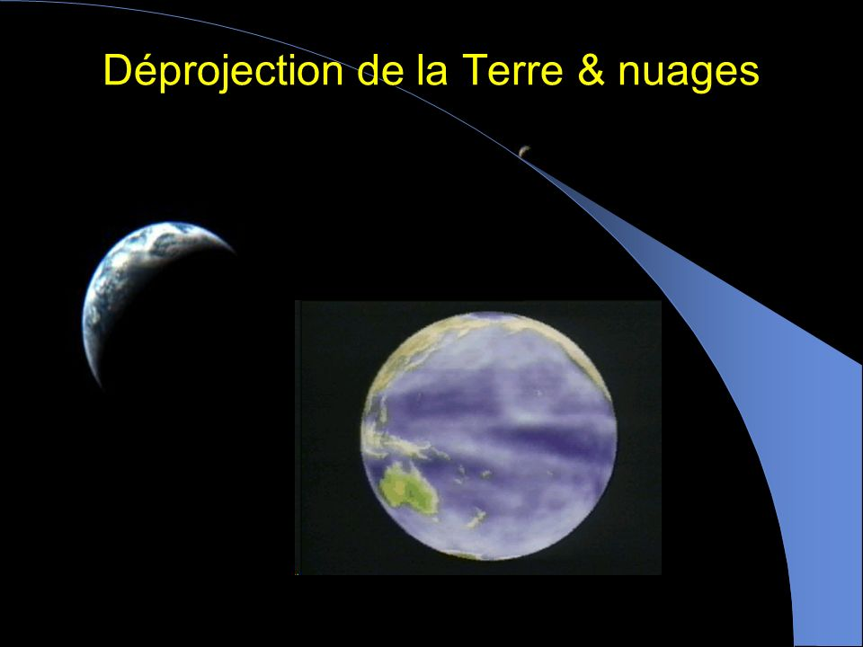 Déprojection de la Terre & nuages