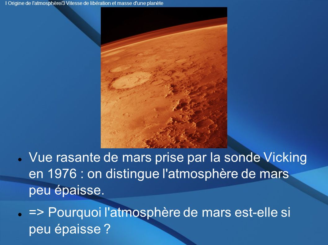 => Pourquoi l atmosphère de mars est-elle si peu épaisse