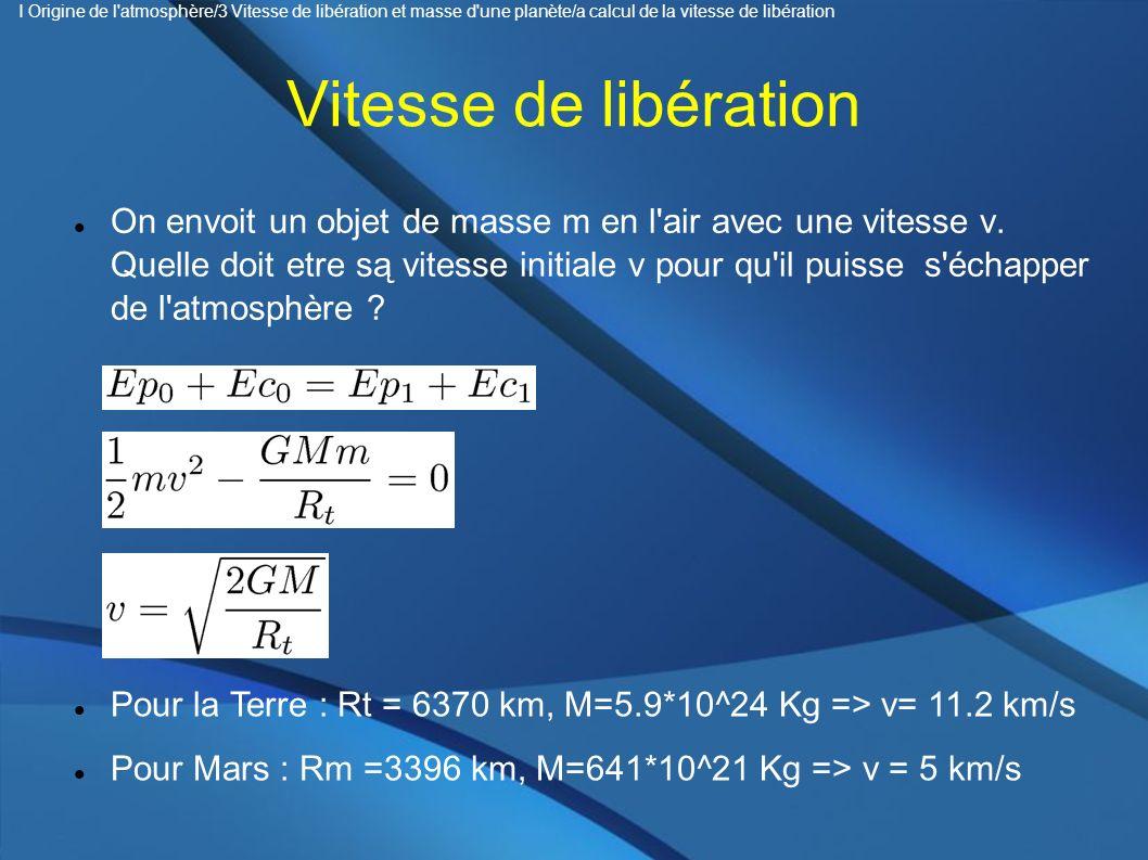 I Origine de l atmosphère/3 Vitesse de libération et masse d une planète/a calcul de la vitesse de libération