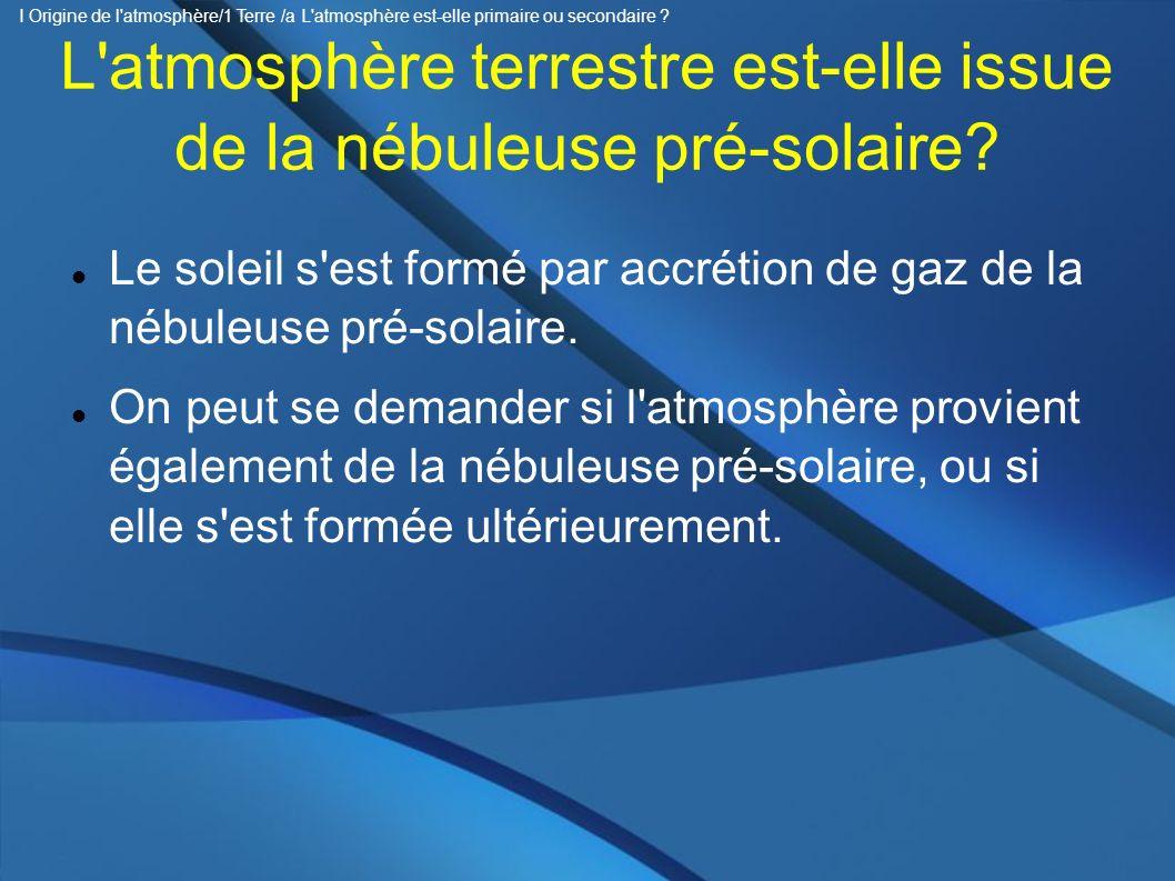 L atmosphère terrestre est-elle issue de la nébuleuse pré-solaire