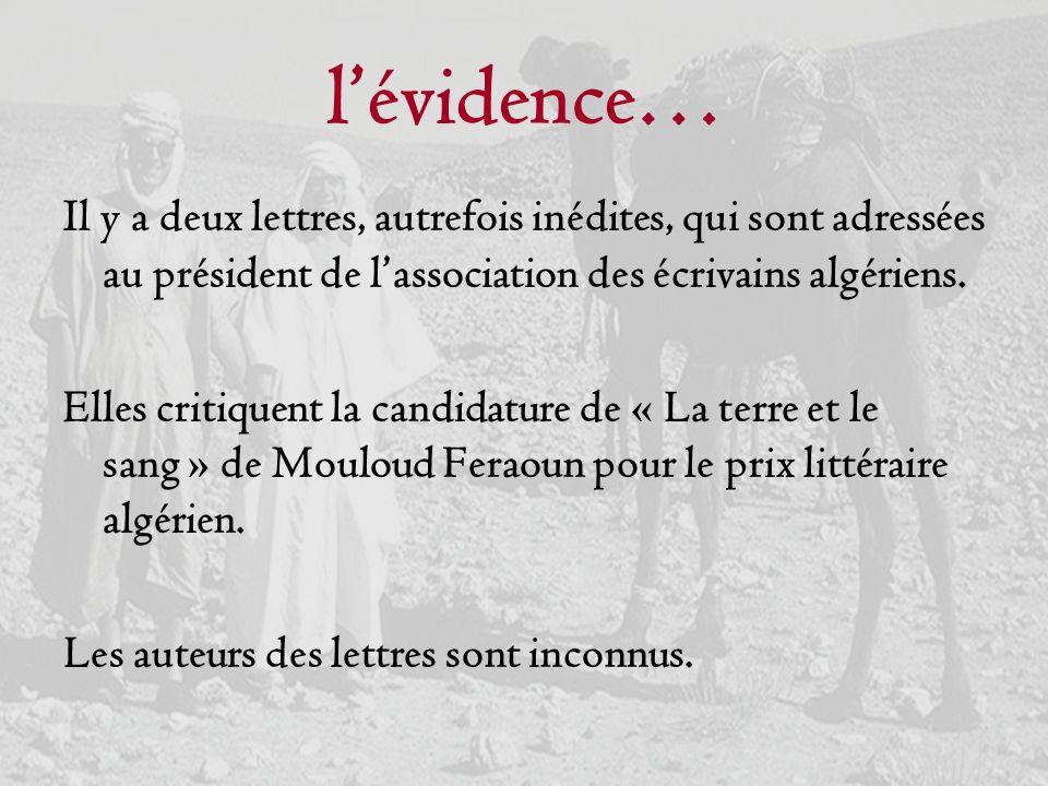 l'évidence… Il y a deux lettres, autrefois inédites, qui sont adressées au président de l'association des écrivains algériens.