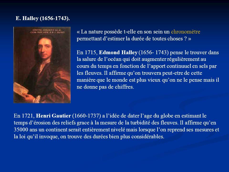 E. Halley (1656-1743). « La nature possède t-elle en son sein un chronomètre permettant d'estimer la durée de toutes choses »