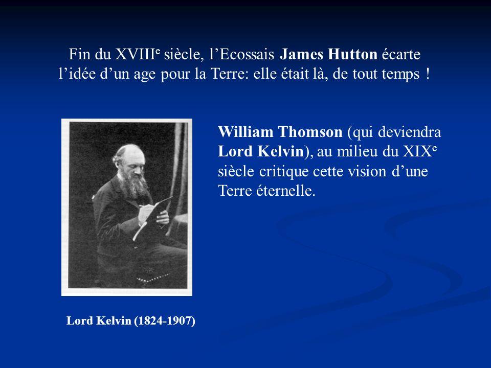 Fin du XVIIIe siècle, l'Ecossais James Hutton écarte