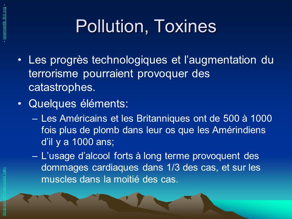 Pollution, Toxines - newmanlib.ibri.org - Les progrès technologiques et l'augmentation du terrorisme pourraient provoquer des catastrophes.