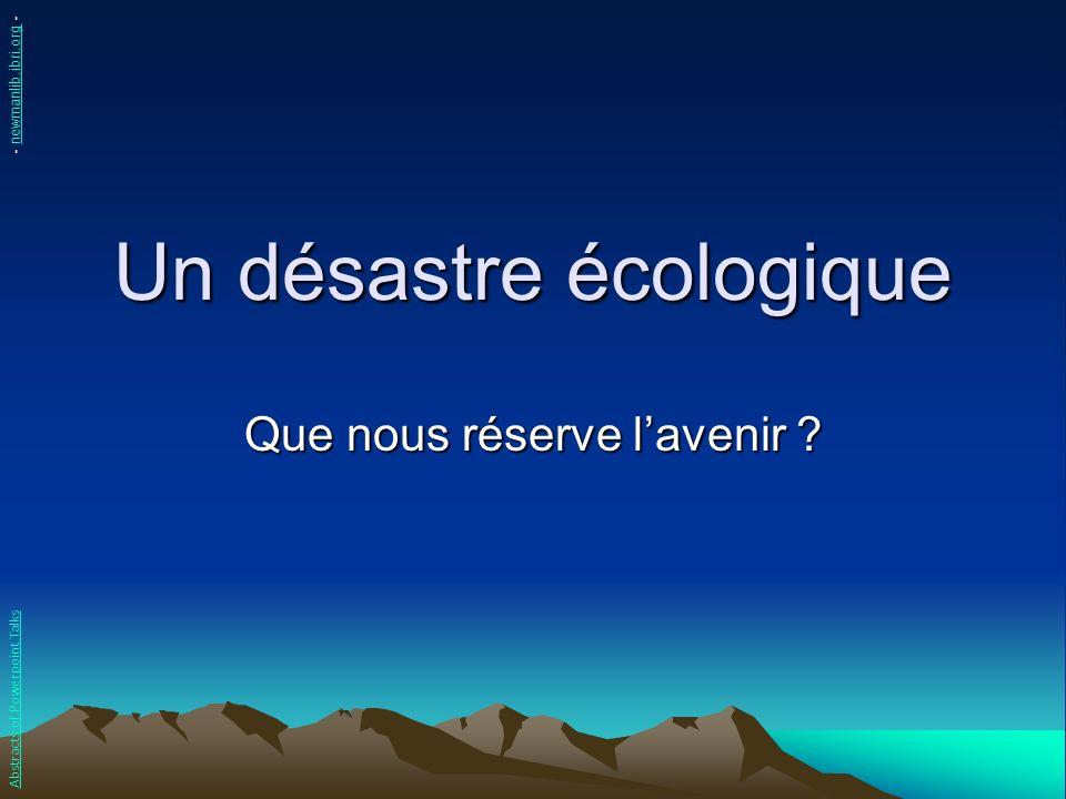 Un désastre écologique