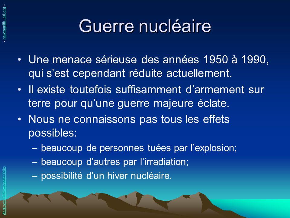 Guerre nucléaire - newmanlib.ibri.org - Une menace sérieuse des années 1950 à 1990, qui s'est cependant réduite actuellement.