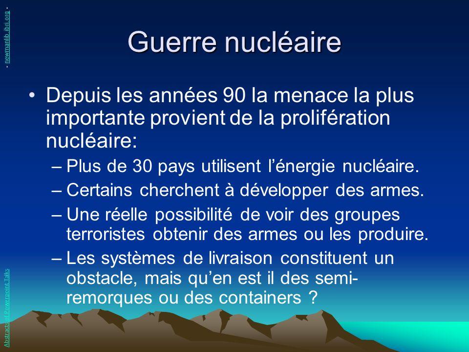 Guerre nucléaire - newmanlib.ibri.org - Depuis les années 90 la menace la plus importante provient de la prolifération nucléaire: