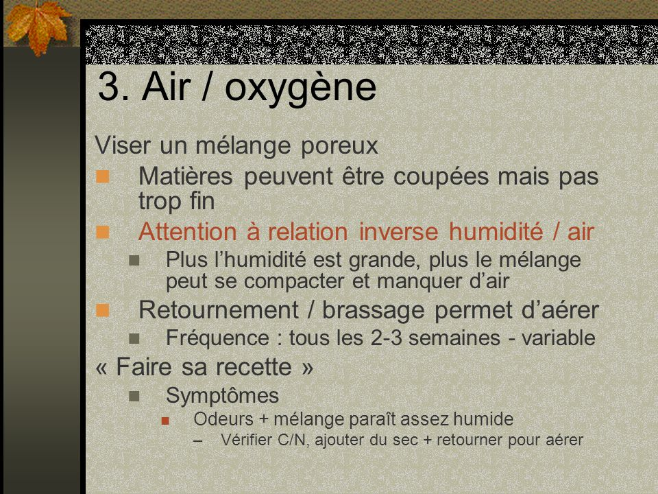3. Air / oxygène Viser un mélange poreux