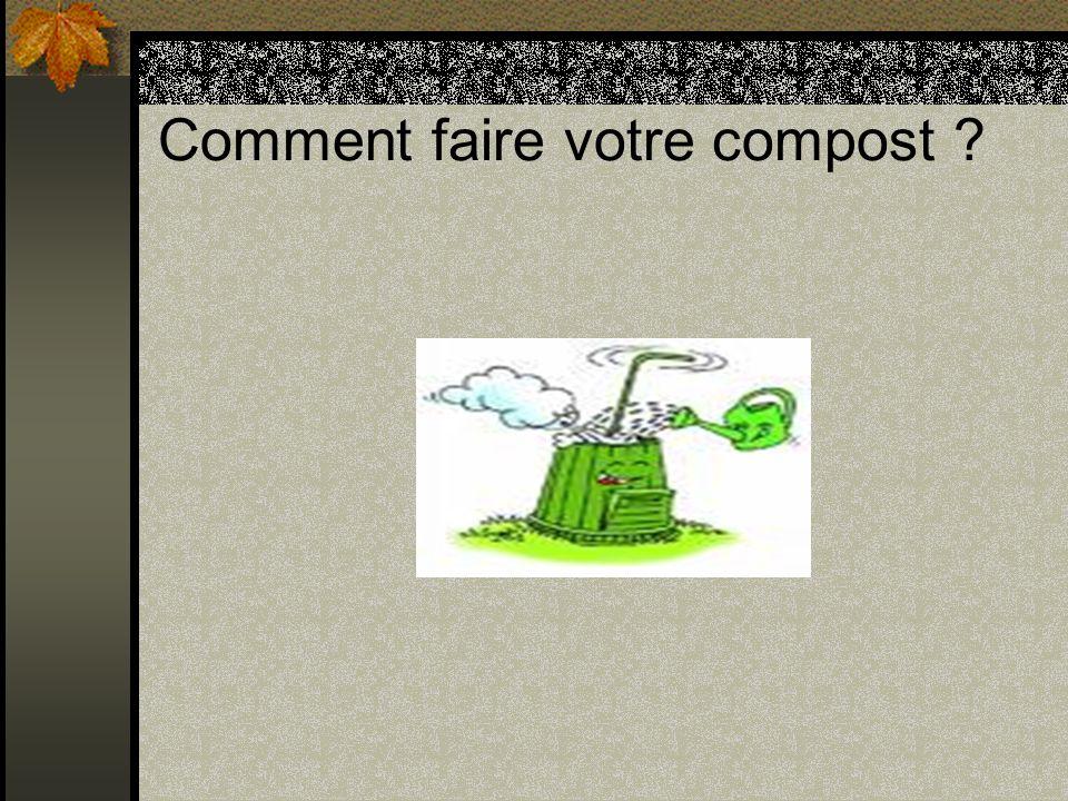 Comment faire votre compost