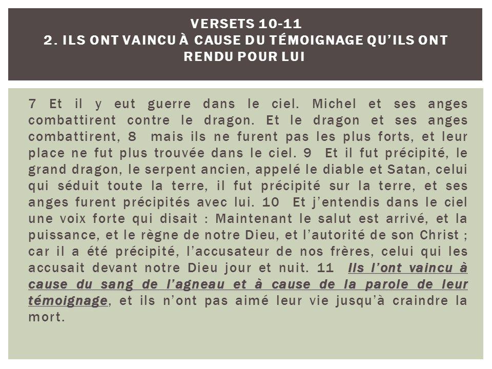 Versets 10-11 2. Ils ont vaincu à cause du témoignage qu'ils ont rendu pour lui