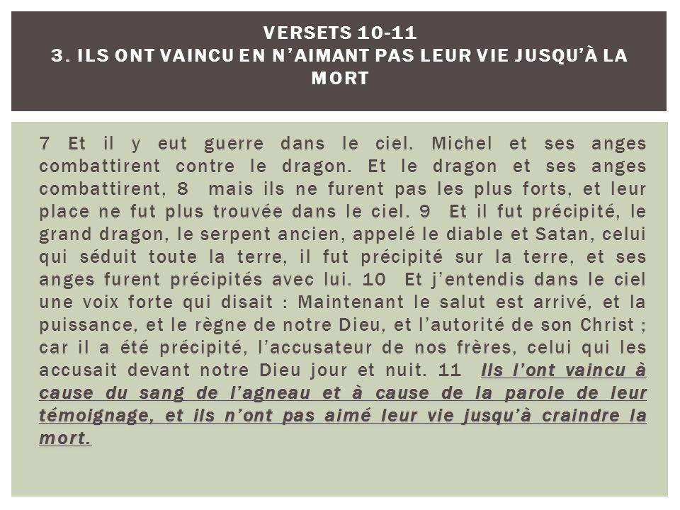 VERSETS 10-11 3. ILS ONT VAINCU EN N'AIMANT PAS LEUR VIE JUSQU'À LA MORT