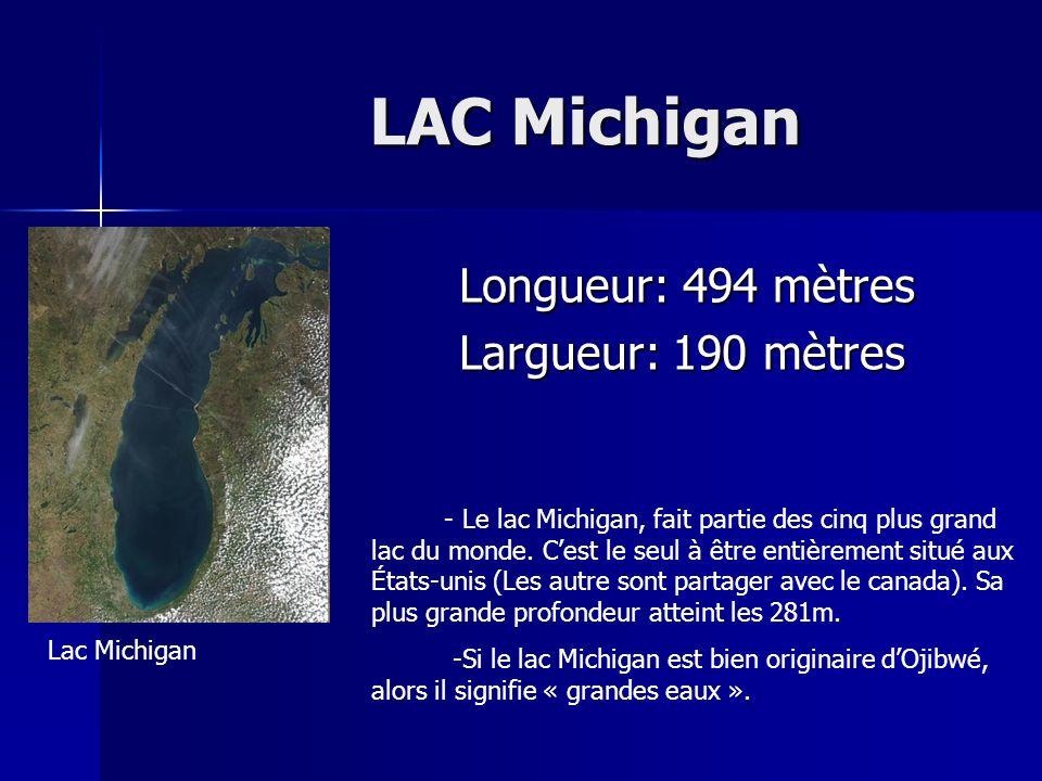 LAC Michigan Longueur: 494 mètres Largueur: 190 mètres