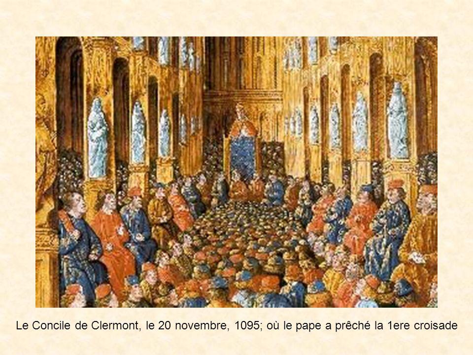 Le Concile de Clermont, le 20 novembre, 1095; où le pape a prêché la 1ere croisade
