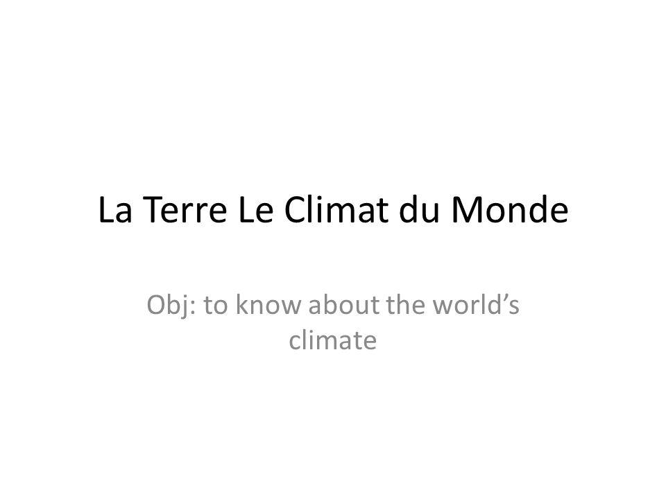 La Terre Le Climat du Monde