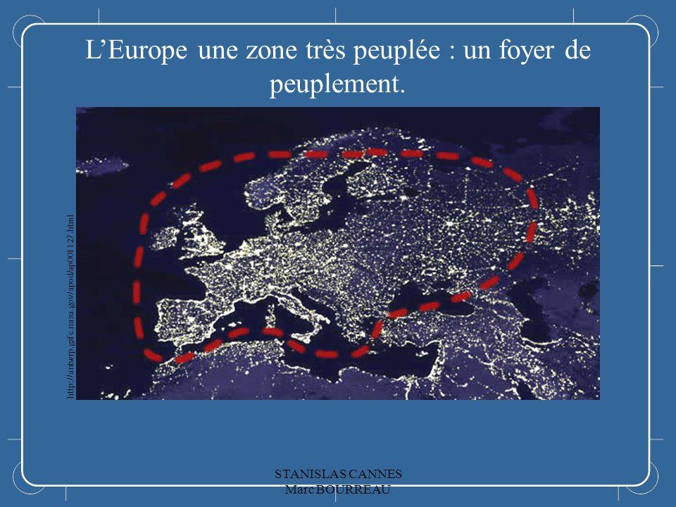 L'Europe L'Europe une zone très peuplée : un foyer de peuplement.