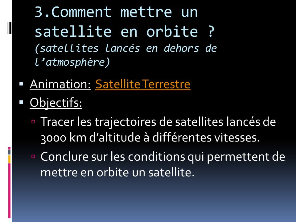 3. Comment mettre un satellite en orbite