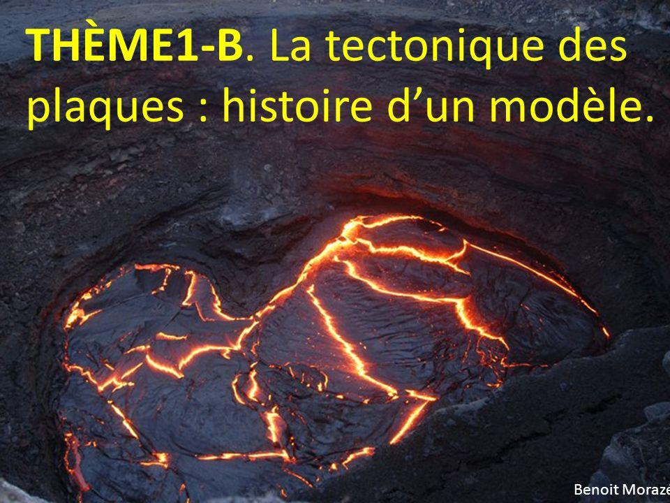 THÈME1-B. La tectonique des plaques : histoire d'un modèle.