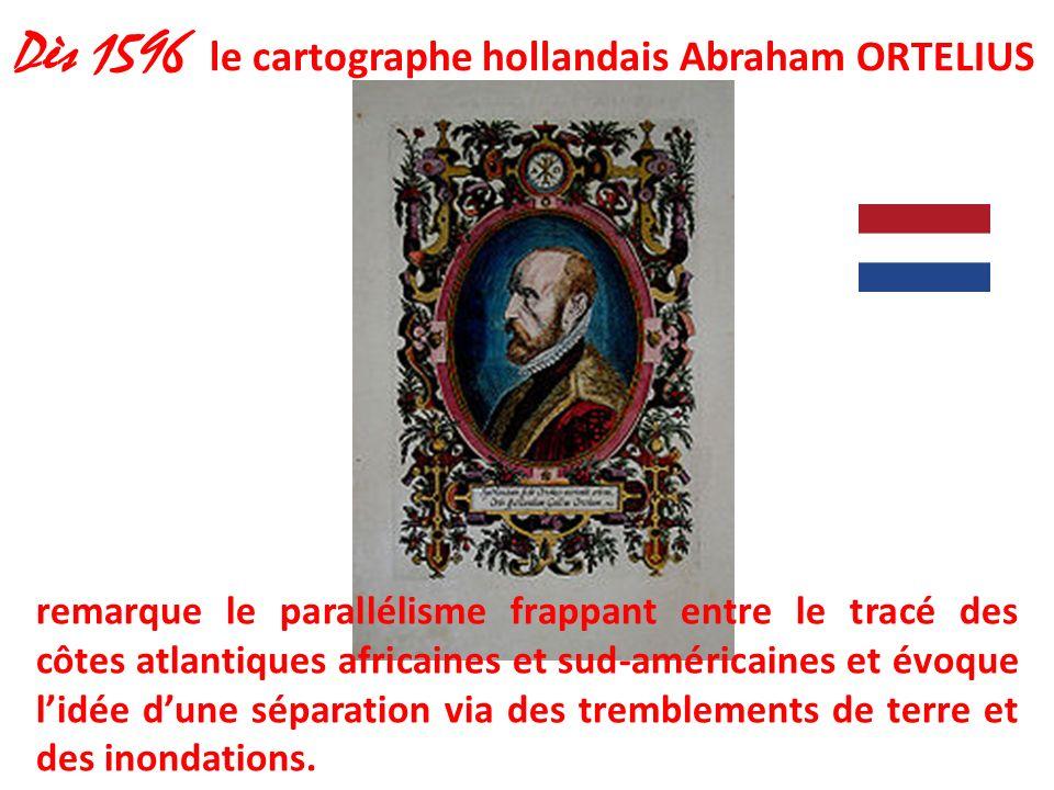 Dès 1596 le cartographe hollandais Abraham ORTELIUS