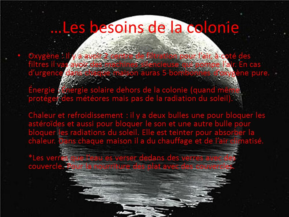 …Les besoins de la colonie