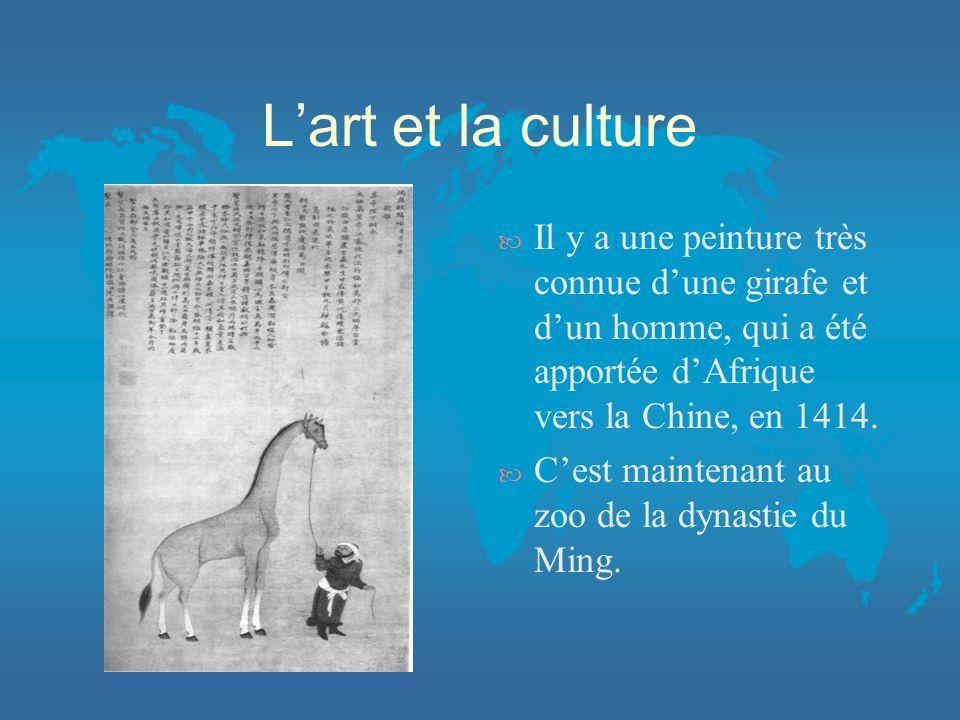 L'art et la culture Il y a une peinture très connue d'une girafe et d'un homme, qui a été apportée d'Afrique vers la Chine, en 1414.
