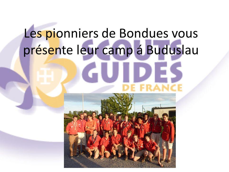 Les pionniers de Bondues vous présente leur camp á Buduslau