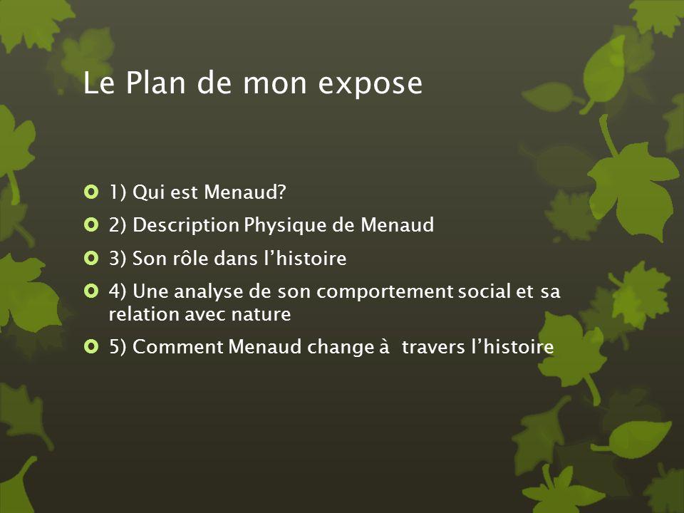 Le Plan de mon expose 1) Qui est Menaud