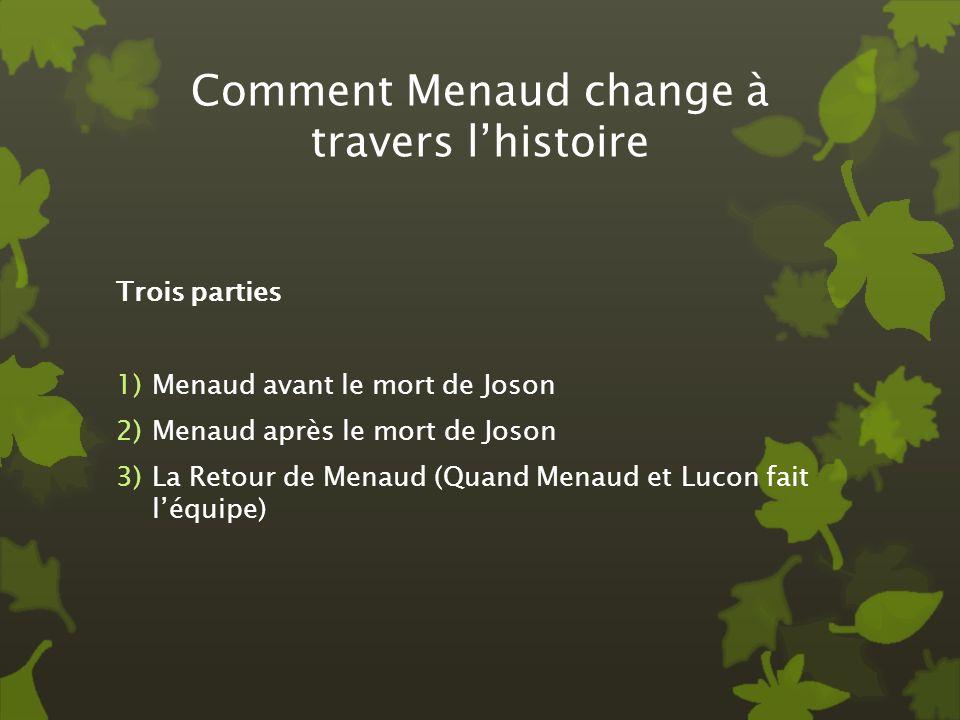 Comment Menaud change à travers l'histoire