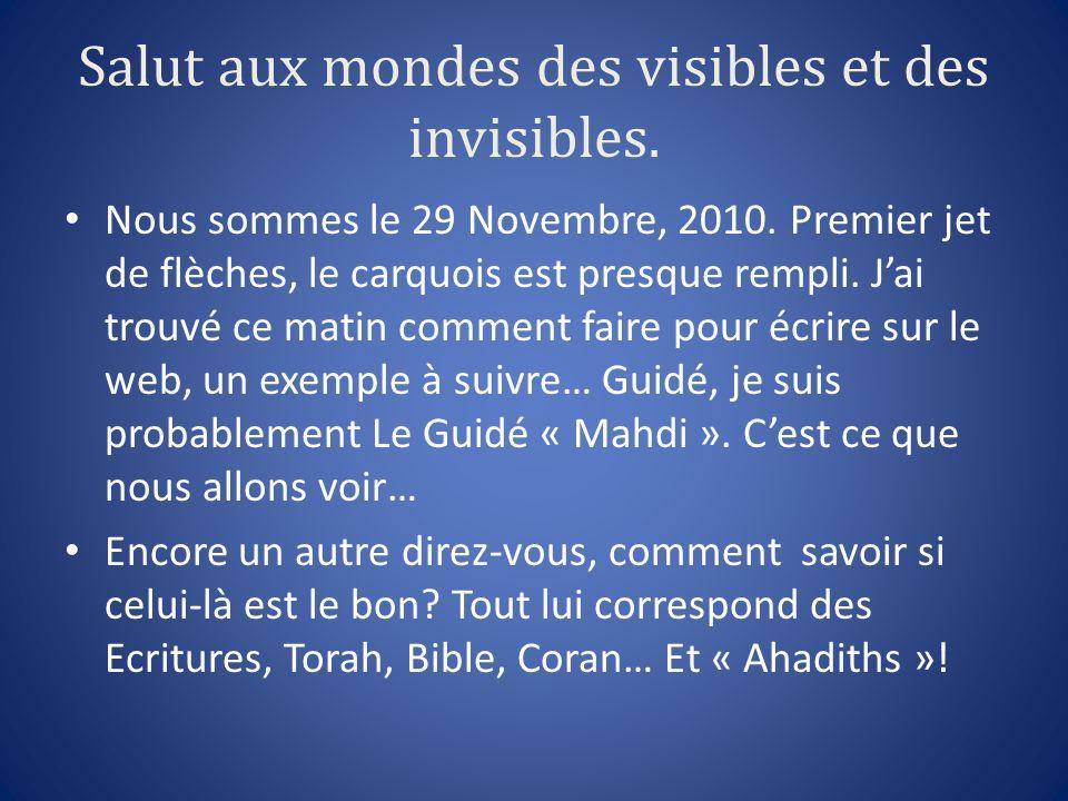 Salut aux mondes des visibles et des invisibles.