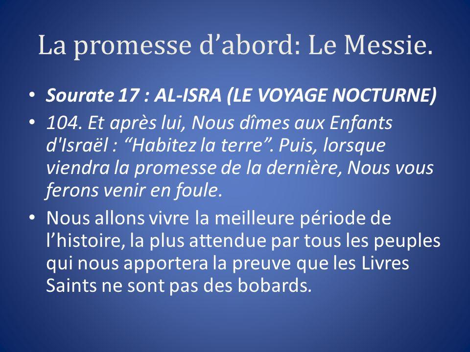 La promesse d'abord: Le Messie.