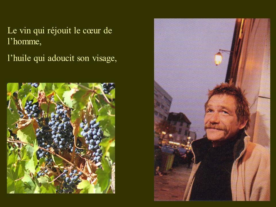 Le vin qui réjouit le cœur de l'homme,